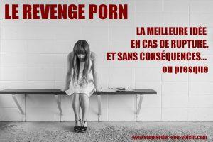 Le revenge porn suite à une rupture, une idée pas sans conséquences.